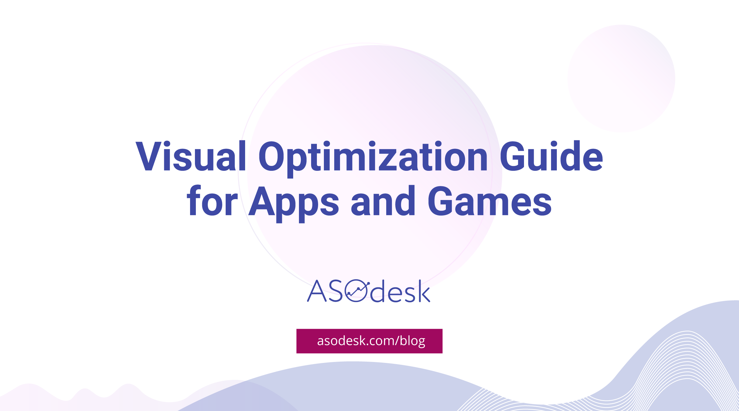 Visual Optimization Guide for the App Store and Google Play