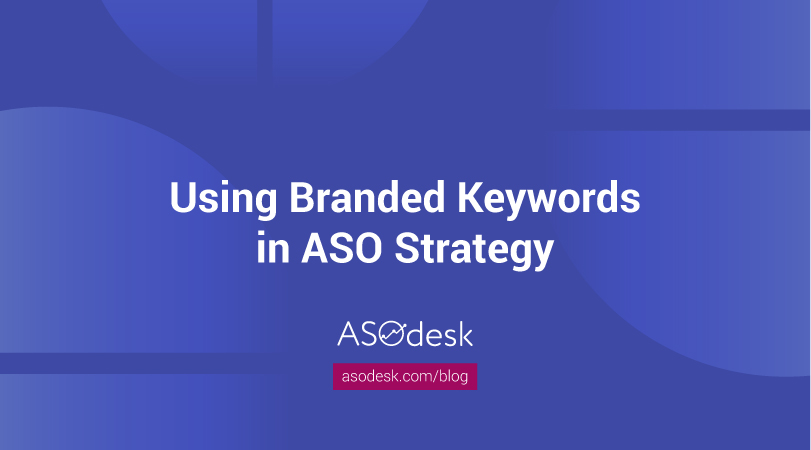 ASO strategy branded keywords
